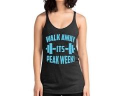 Walk Away it's Peak Week